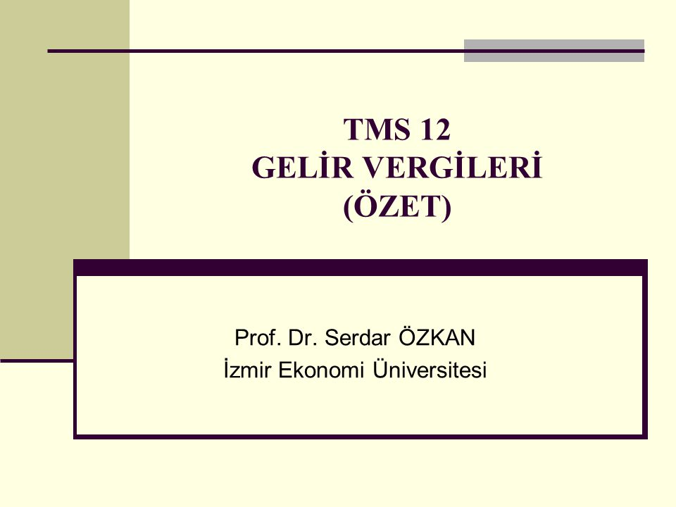 TMS 12 GELİR VERGİLERİ (ÖZET)
