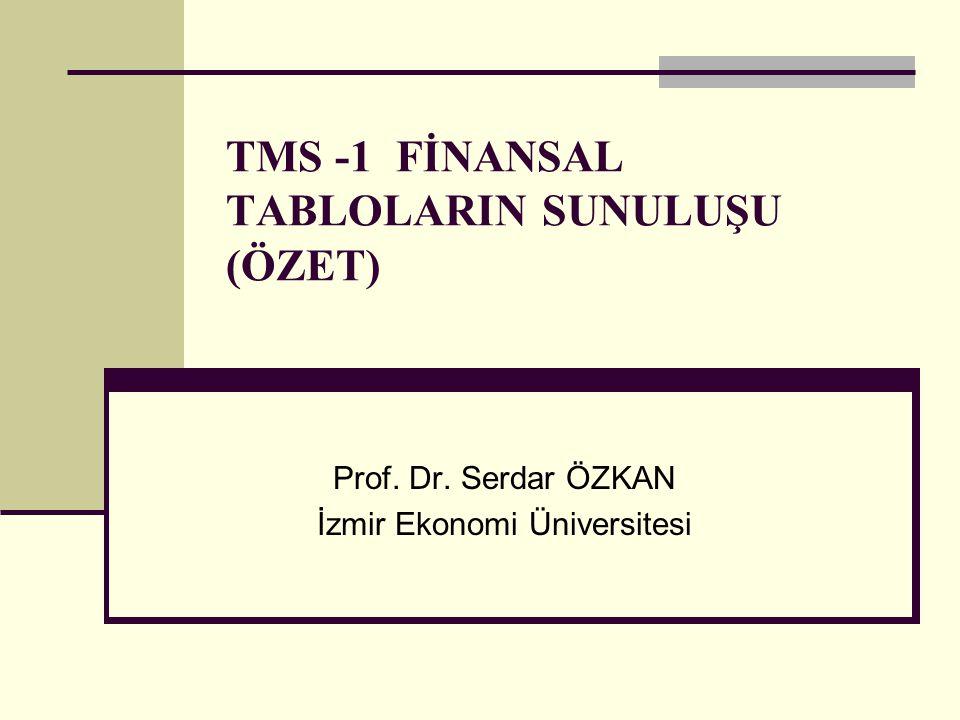 TMS -1 FİNANSAL TABLOLARIN SUNULUŞU (ÖZET)