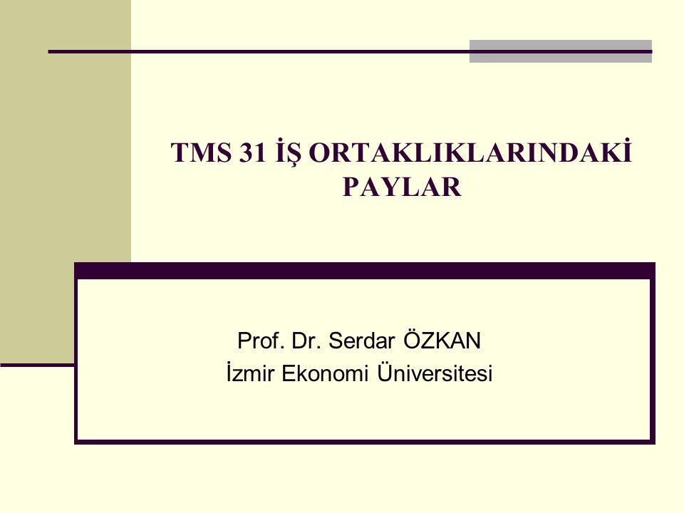 TMS 31 İŞ ORTAKLIKLARINDAKİ PAYLAR