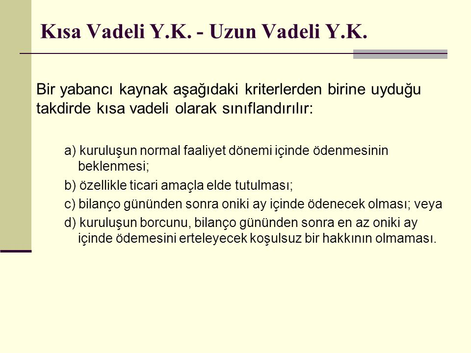 Kısa Vadeli Y.K. - Uzun Vadeli Y.K.
