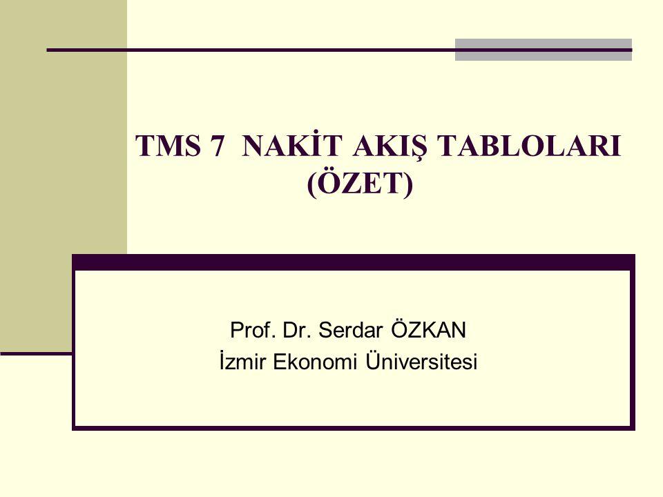 TMS 7 NAKİT AKIŞ TABLOLARI (ÖZET)