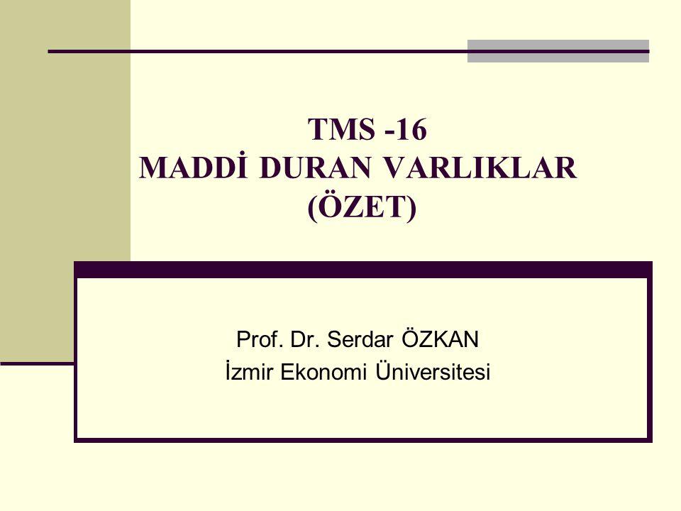 TMS -16 MADDİ DURAN VARLIKLAR (ÖZET)