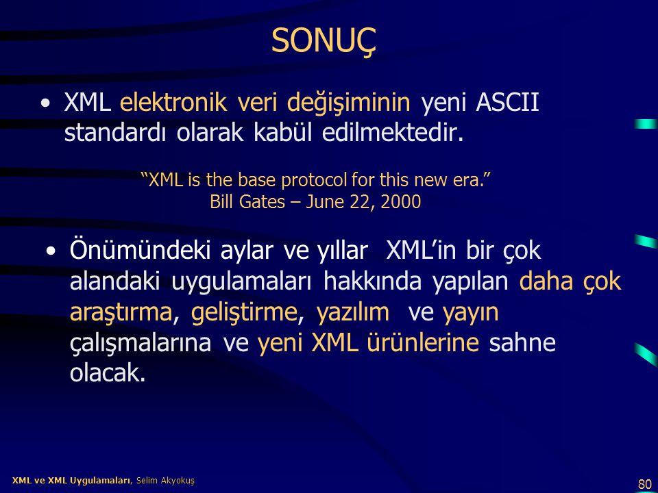 SONUÇ XML elektronik veri değişiminin yeni ASCII standardı olarak kabül edilmektedir.