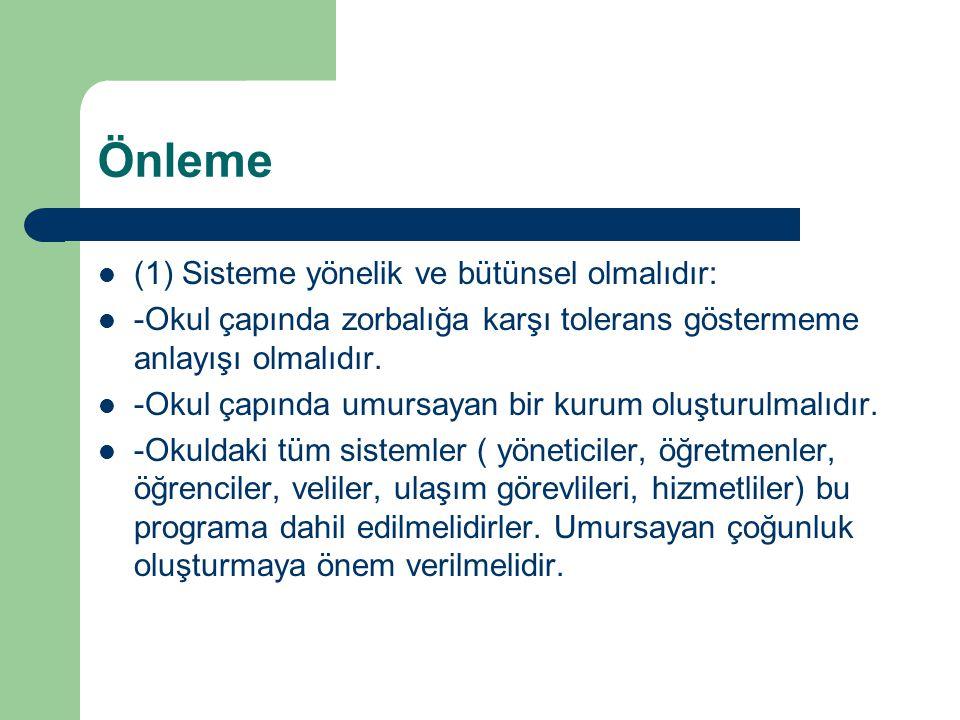 Önleme (1) Sisteme yönelik ve bütünsel olmalıdır: