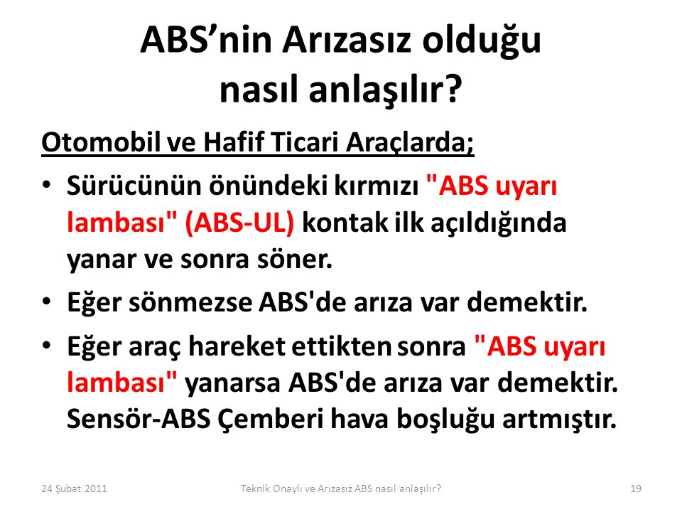 ABS'nin Arızasız olduğu nasıl anlaşılır