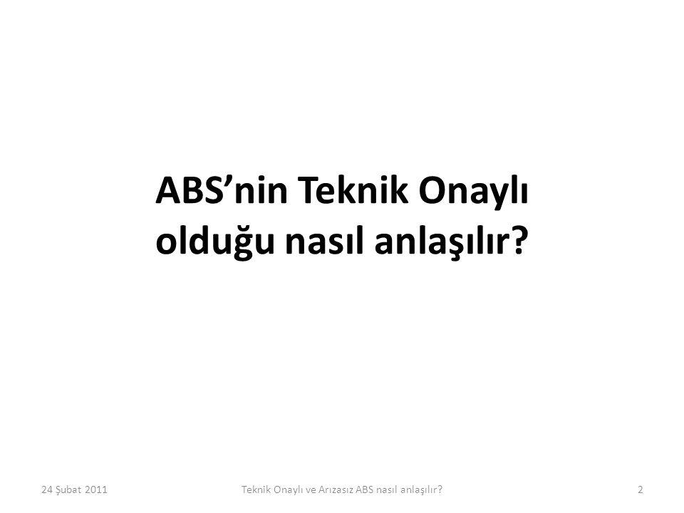 ABS'nin Teknik Onaylı olduğu nasıl anlaşılır