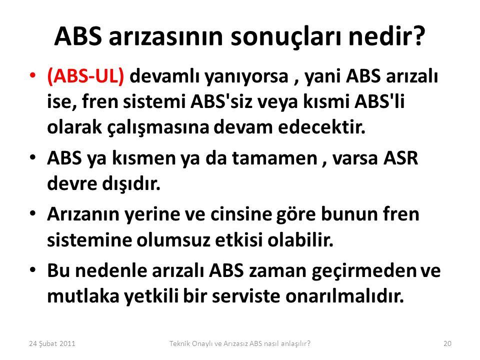 ABS arızasının sonuçları nedir