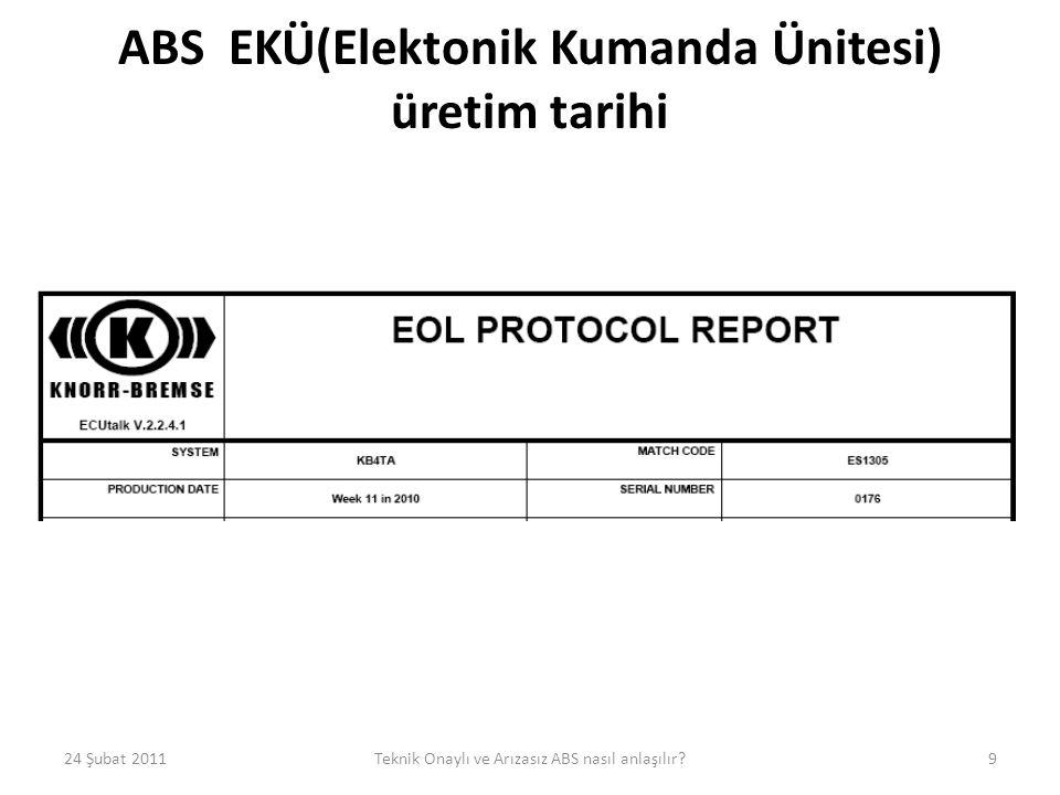 ABS EKÜ(Elektonik Kumanda Ünitesi) üretim tarihi