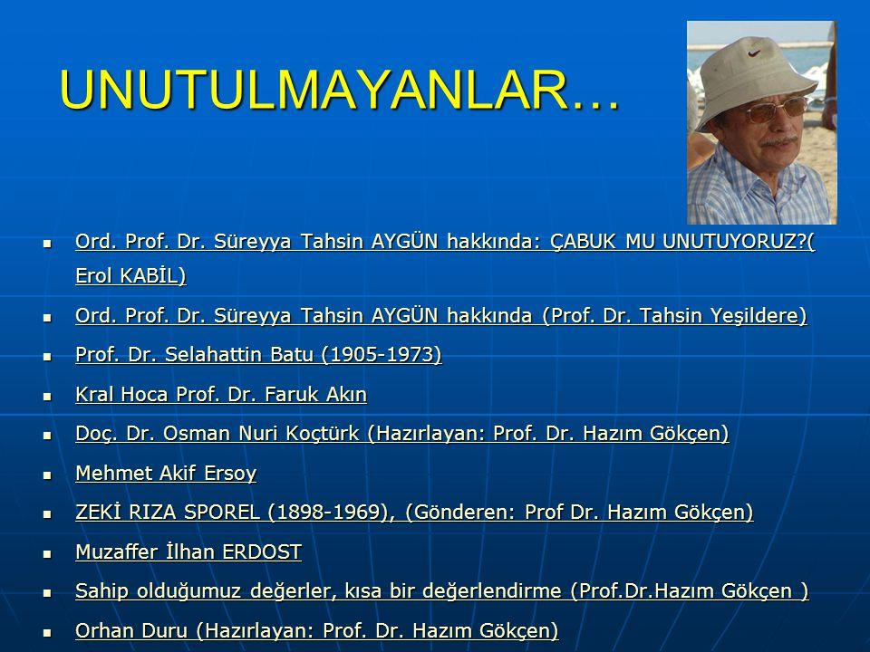 UNUTULMAYANLAR… Ord. Prof. Dr. Süreyya Tahsin AYGÜN hakkında: ÇABUK MU UNUTUYORUZ ( Erol KABİL)
