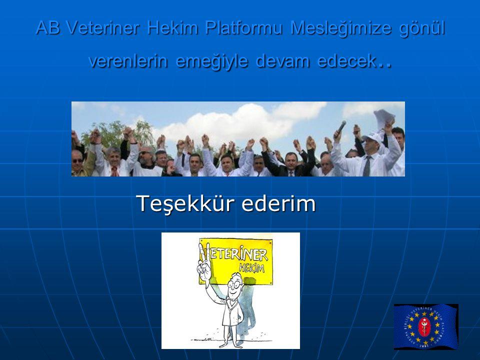 AB Veteriner Hekim Platformu Mesleğimize gönül verenlerin emeğiyle devam edecek..