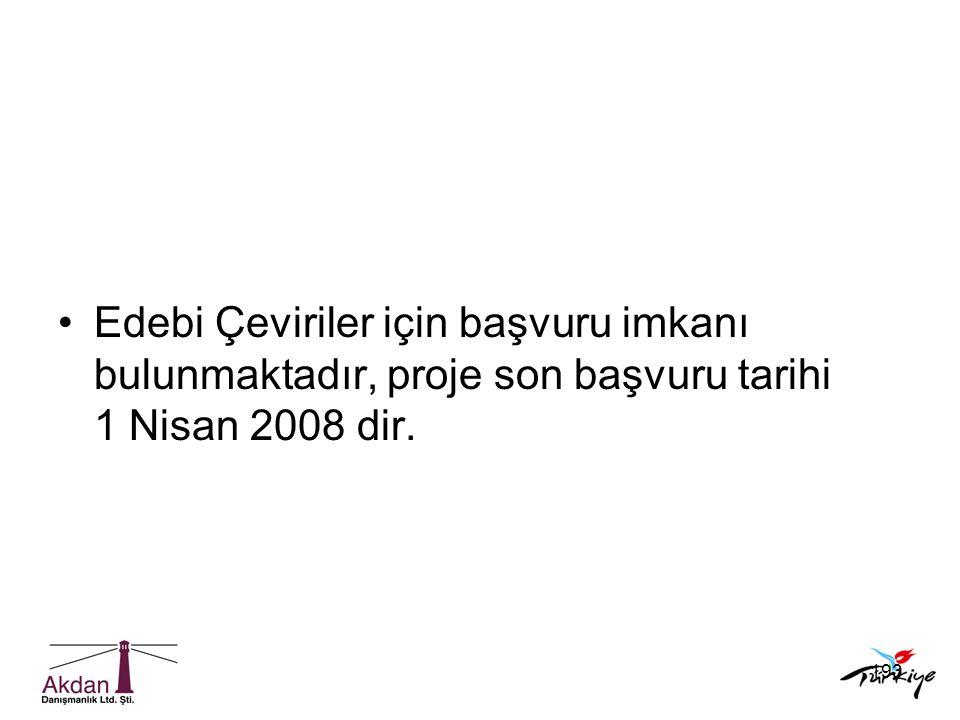 Edebi Çeviriler için başvuru imkanı bulunmaktadır, proje son başvuru tarihi 1 Nisan 2008 dir.