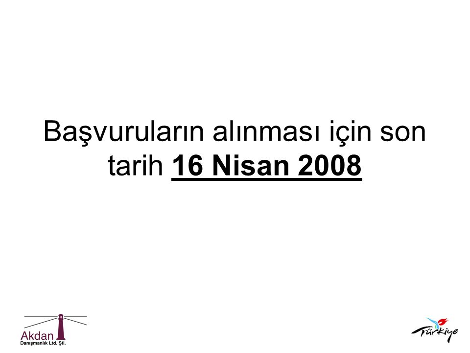 Başvuruların alınması için son tarih 16 Nisan 2008