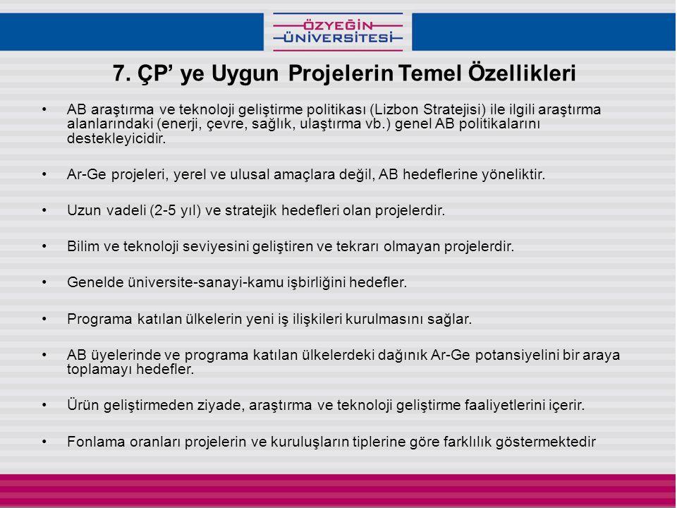 7. ÇP' ye Uygun Projelerin Temel Özellikleri