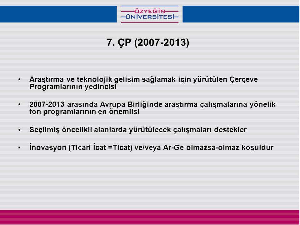 7. ÇP (2007-2013) Araştırma ve teknolojik gelişim sağlamak için yürütülen Çerçeve Programlarının yedincisi.