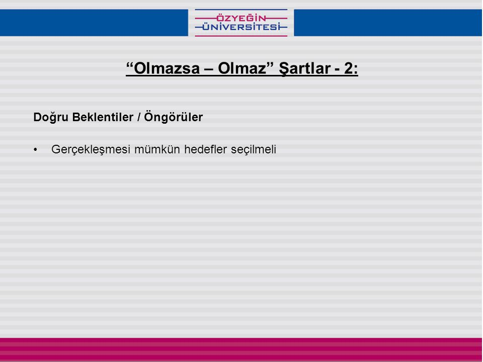 Olmazsa – Olmaz Şartlar - 2: