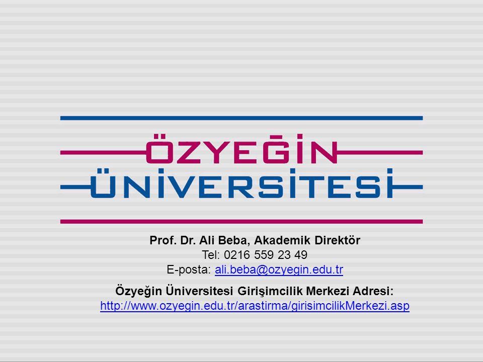 Prof. Dr. Ali Beba, Akademik Direktör Tel: 0216 559 23 49 E-posta: ali