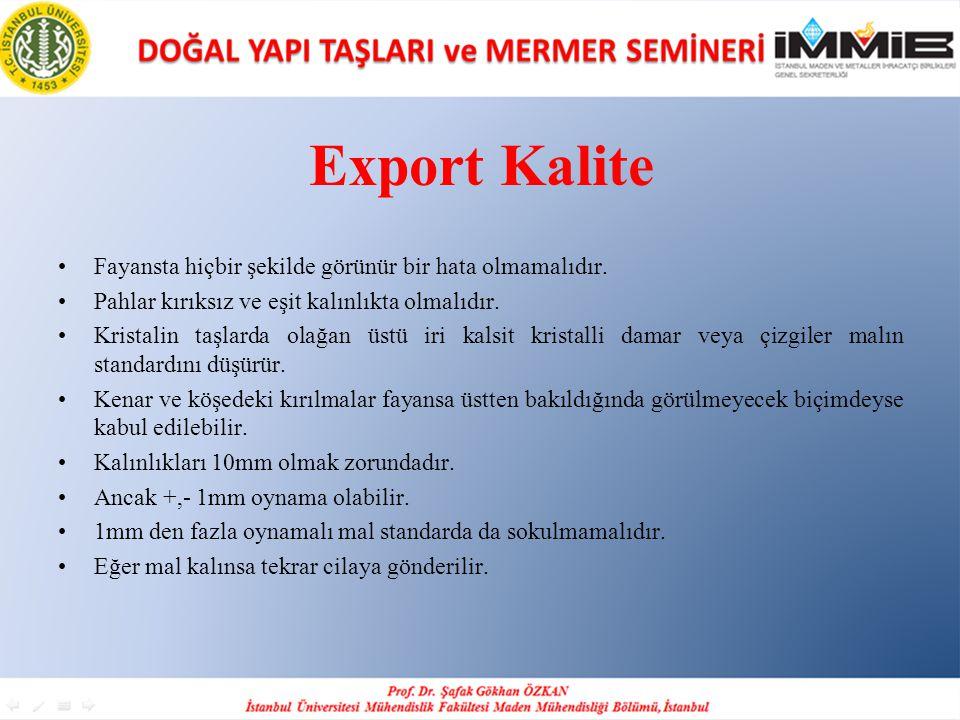 Export Kalite Fayansta hiçbir şekilde görünür bir hata olmamalıdır.