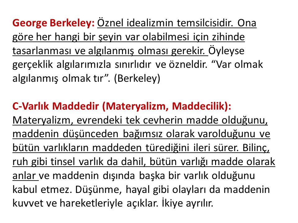 George Berkeley: Öznel idealizmin temsilcisidir