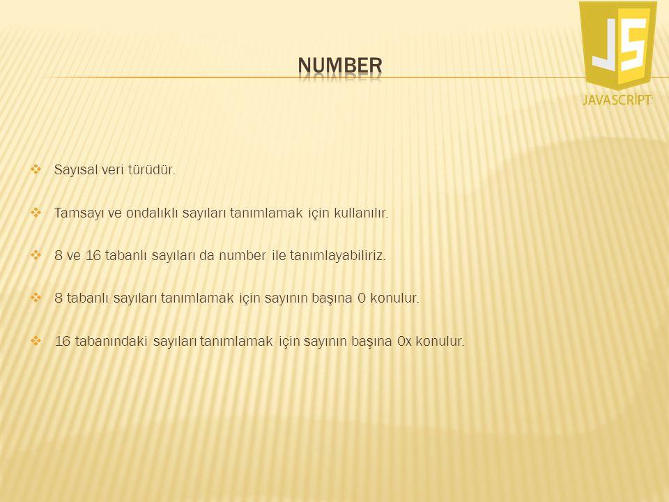 NUMBER Sayısal veri türüdür.