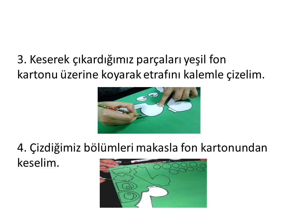 3. Keserek çıkardığımız parçaları yeşil fon kartonu üzerine koyarak etrafını kalemle çizelim.