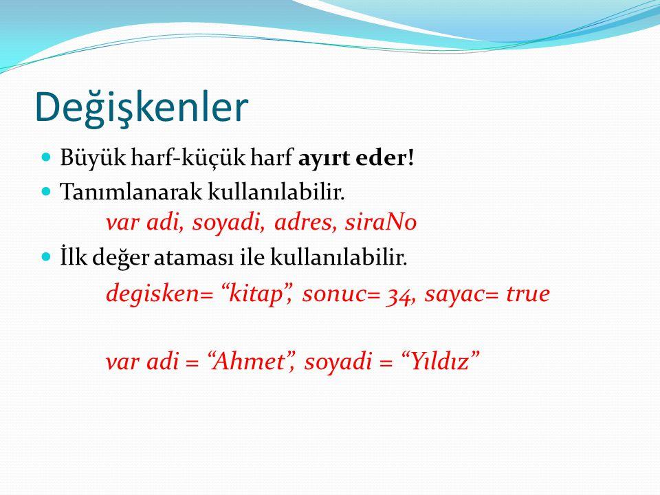 Değişkenler var adi = Ahmet , soyadi = Yıldız