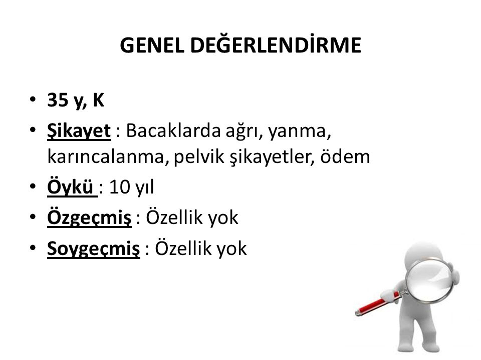 GENEL DEĞERLENDİRME 35 y, K