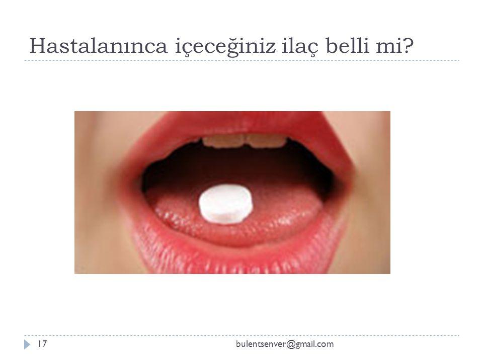 Hastalanınca içeceğiniz ilaç belli mi