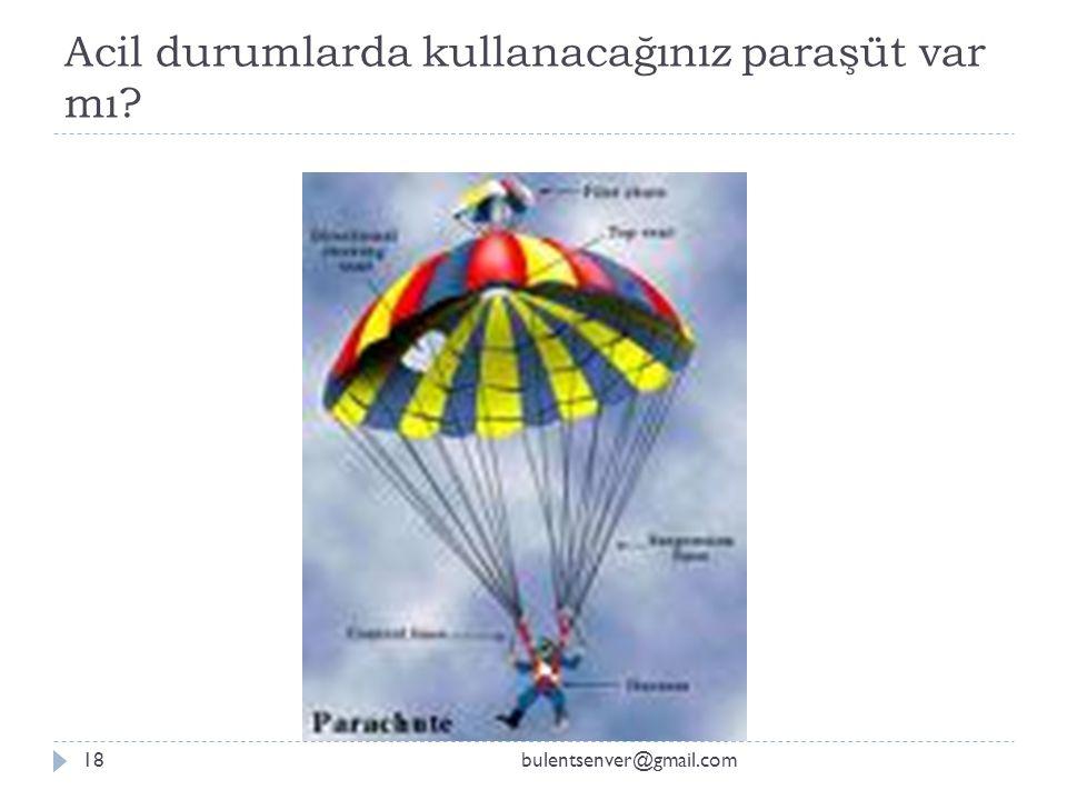 Acil durumlarda kullanacağınız paraşüt var mı