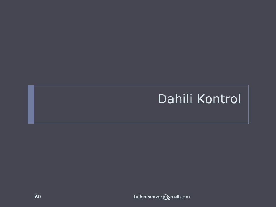Dahili Kontrol bulentsenver@gmail.com