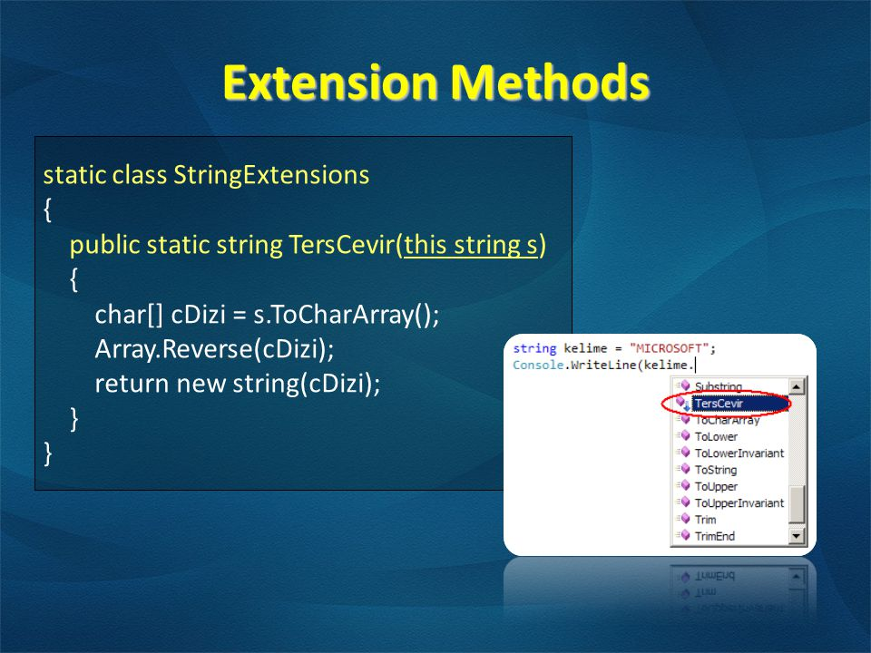 Extension Methods static class StringExtensions {