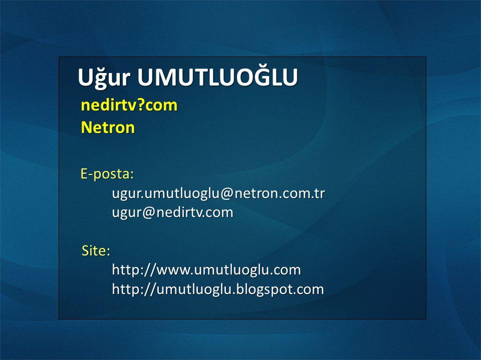 Uğur UMUTLUOĞLU nedirtv com Netron ugur.umutluoglu@netron.com.tr