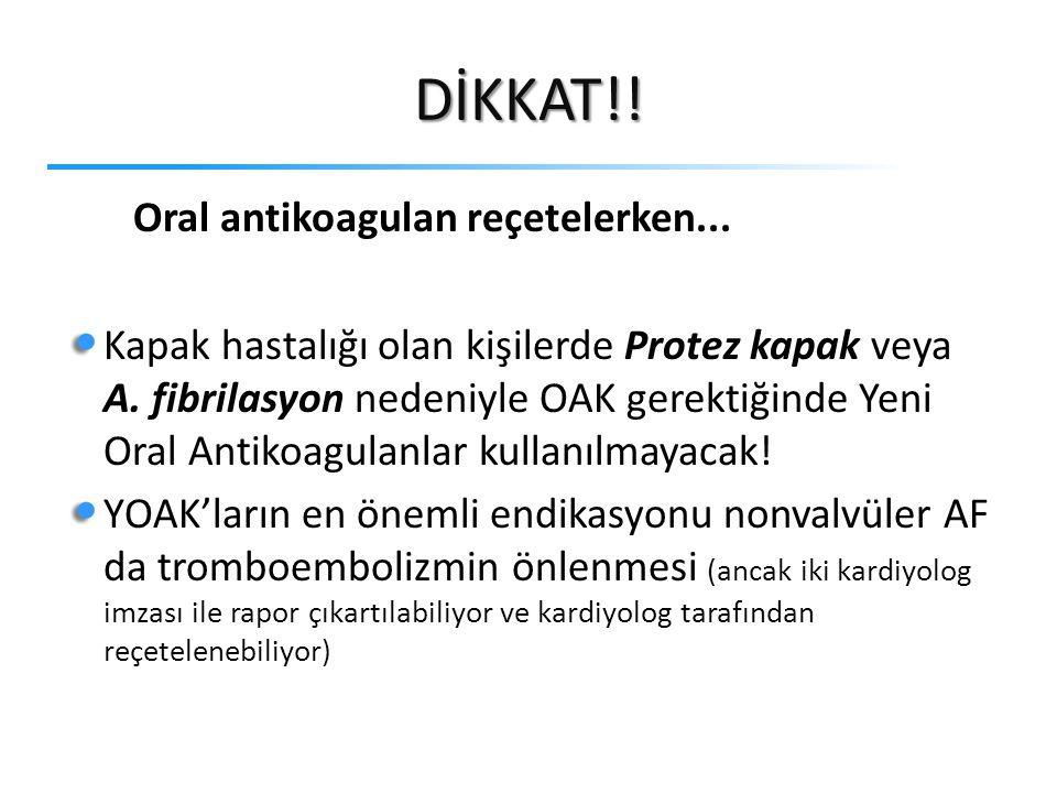 DİKKAT!! Oral antikoagulan reçetelerken...