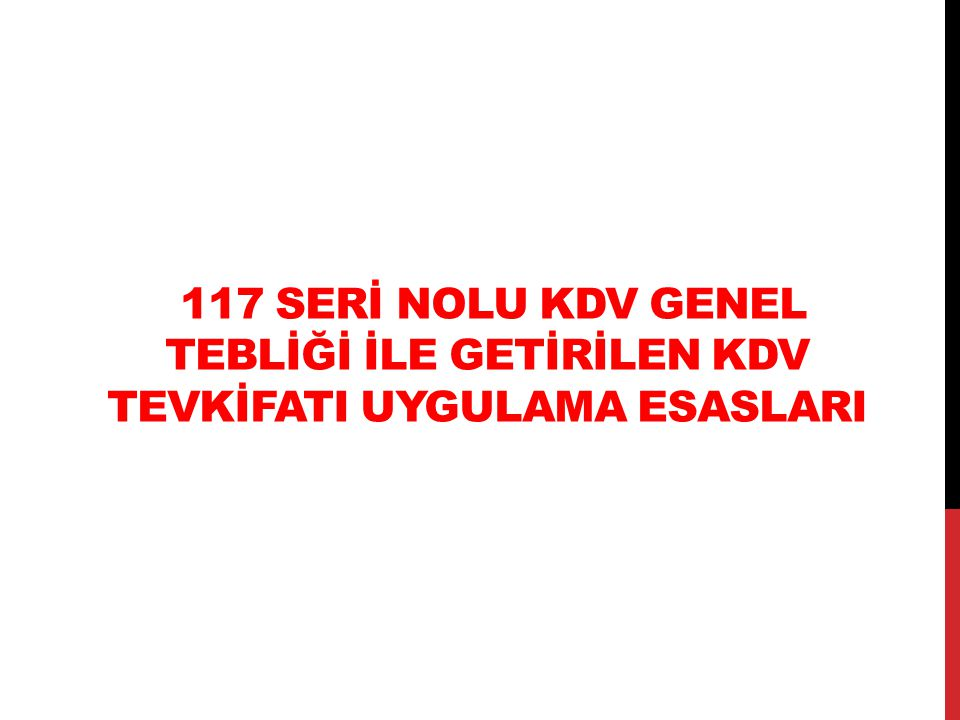 117 SERİ NOLU KDV GENEL TEBLİĞİ İLE GETİRİLEN KDV TEVKİFATI UYGULAMA ESASLARI
