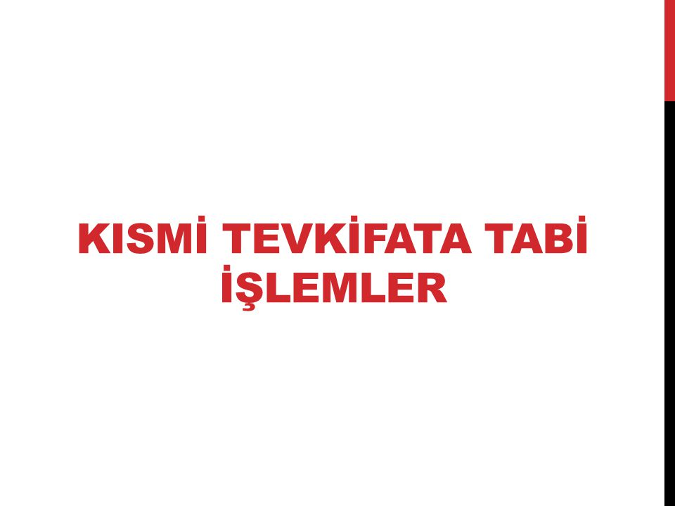 KISMİ TEVKİFATA TABİ İŞLEMLER