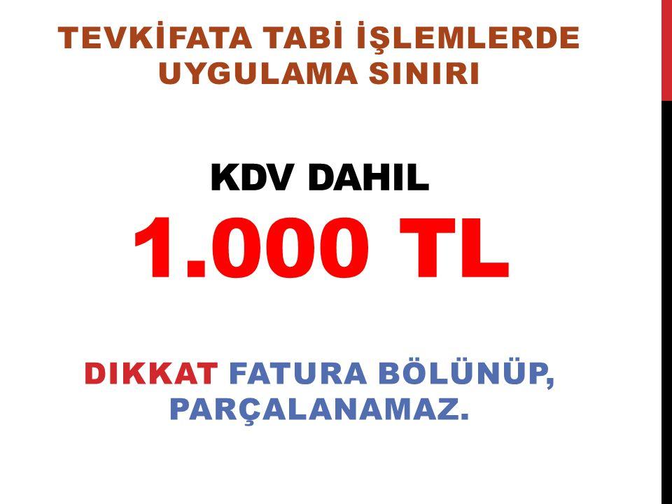 Kdv Dahil 1.000 tl TEVKİFATA TABİ İŞLEMLERDE UYGULAMA SINIRI