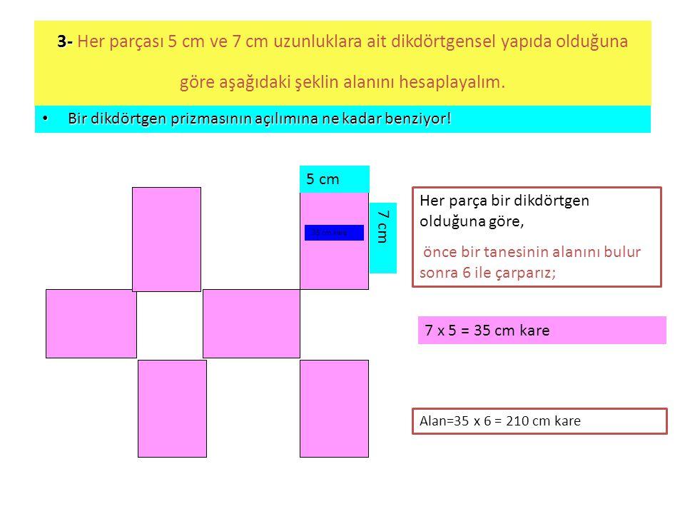 3- Her parçası 5 cm ve 7 cm uzunluklara ait dikdörtgensel yapıda olduğuna göre aşağıdaki şeklin alanını hesaplayalım.