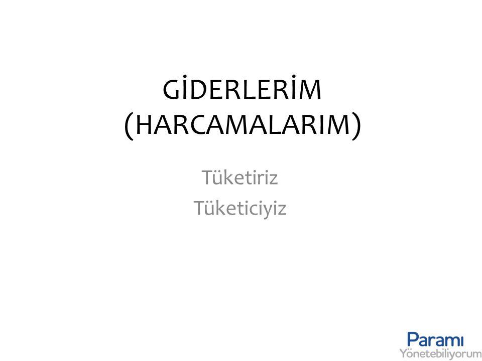 GİDERLERİM (HARCAMALARIM)