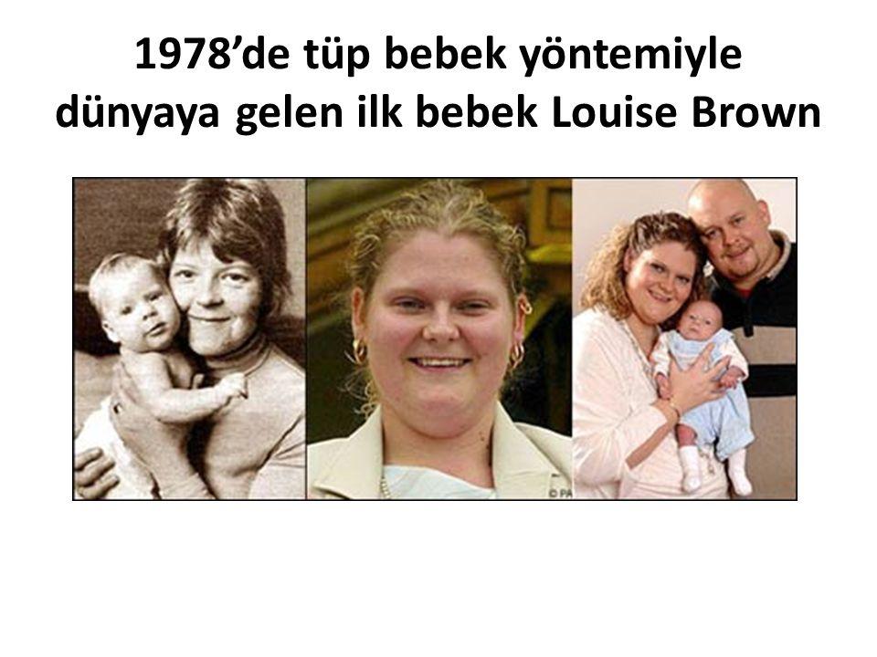 1978'de tüp bebek yöntemiyle dünyaya gelen ilk bebek Louise Brown