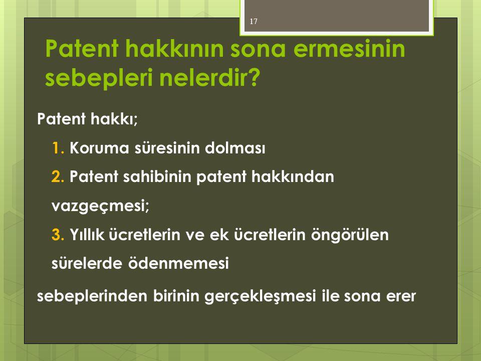 Patent hakkının sona ermesinin sebepleri nelerdir