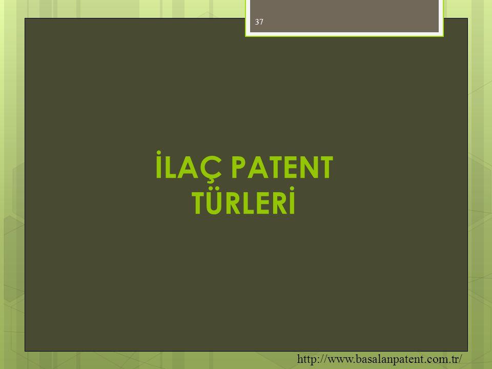 İLAÇ PATENT TÜRLERİ http://www.basalanpatent.com.tr/