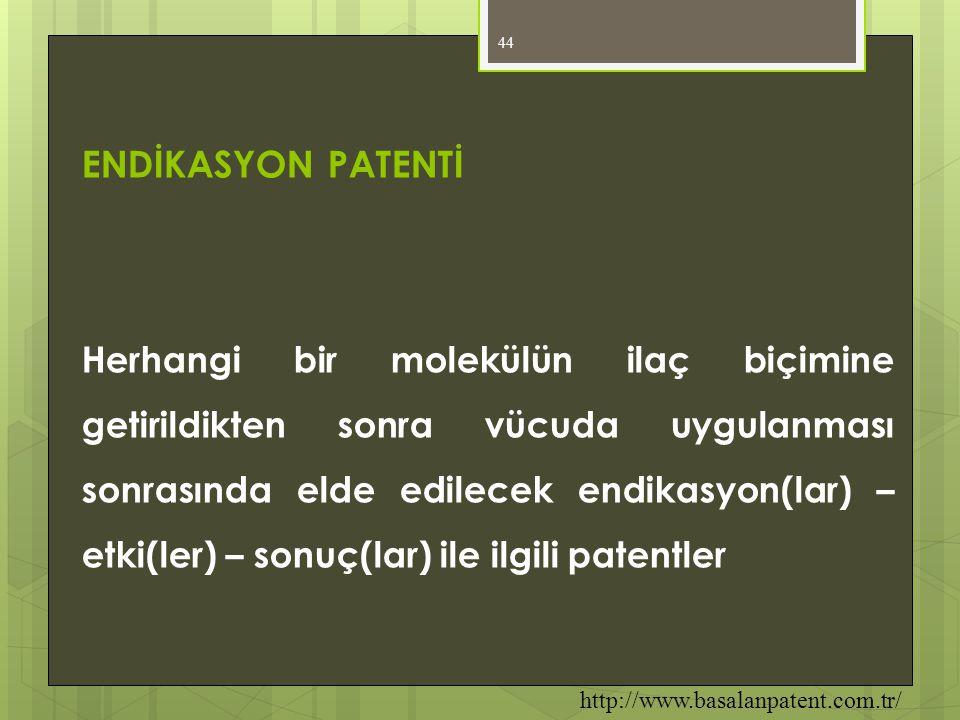 ENDİKASYON PATENTİ