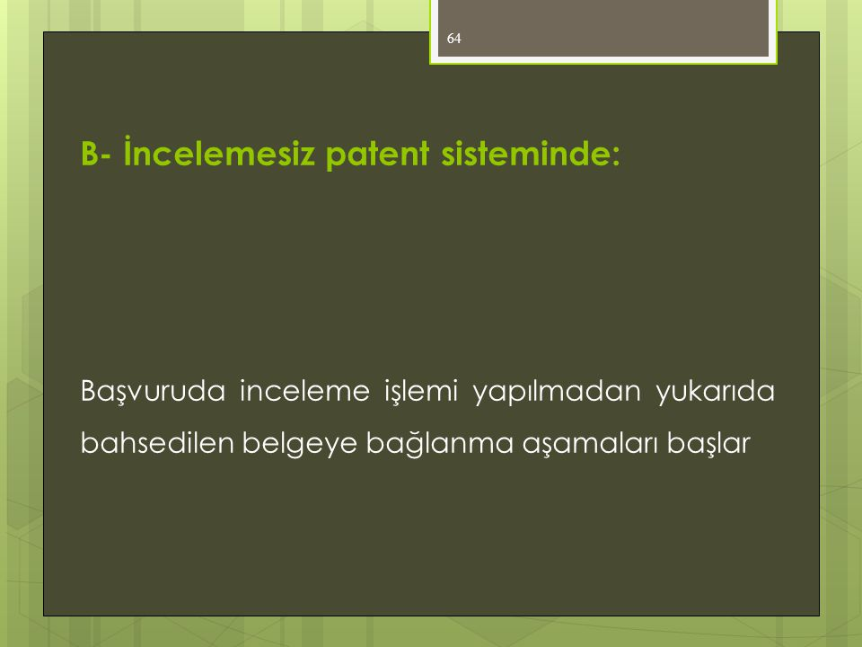 B- İncelemesiz patent sisteminde: