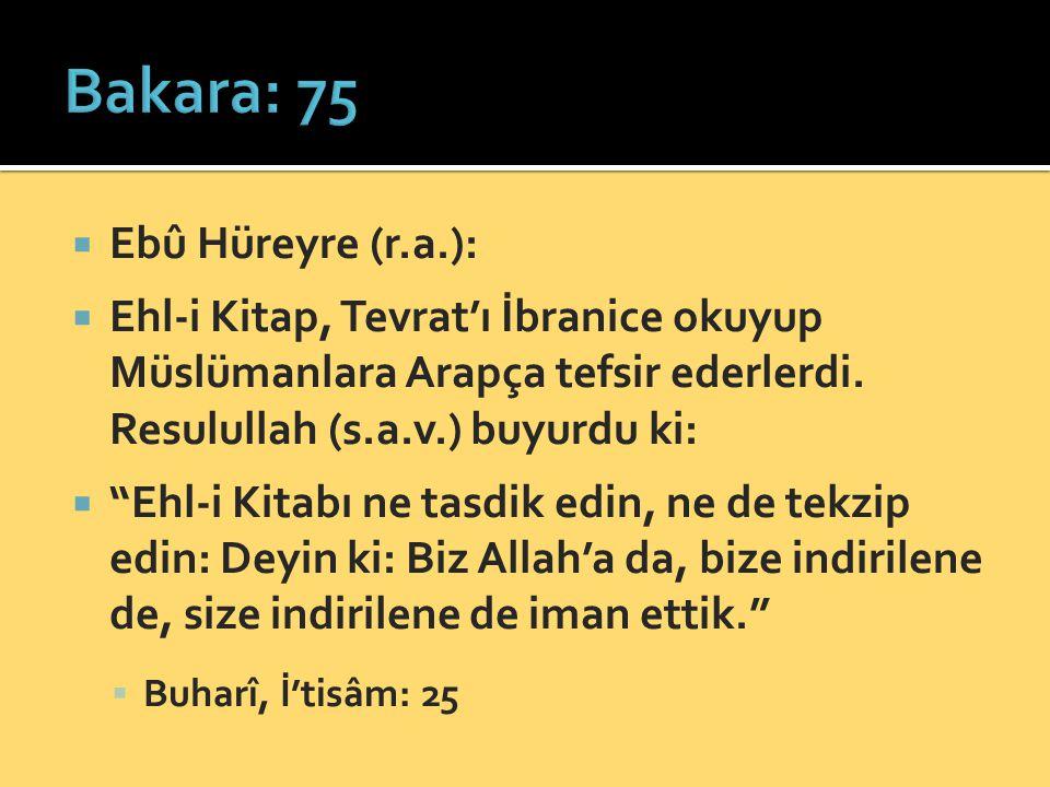 Bakara: 75 Ebû Hüreyre (r.a.):