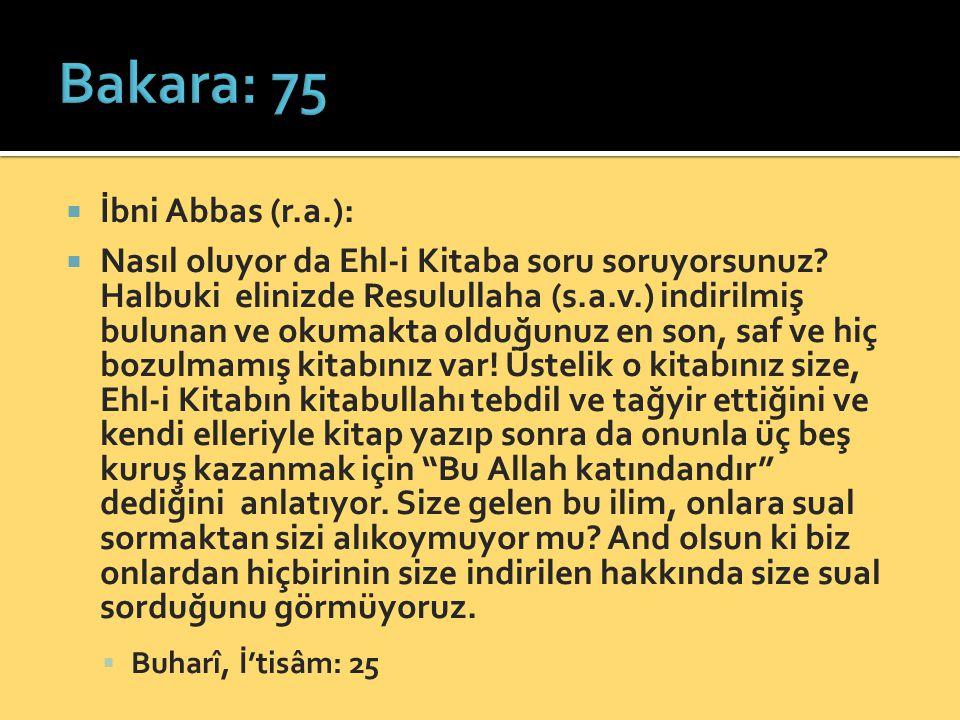 Bakara: 75 İbni Abbas (r.a.):