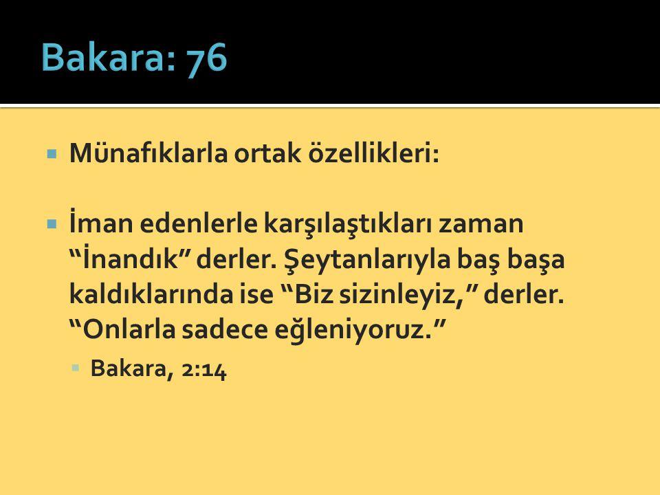 Bakara: 76 Münafıklarla ortak özellikleri: