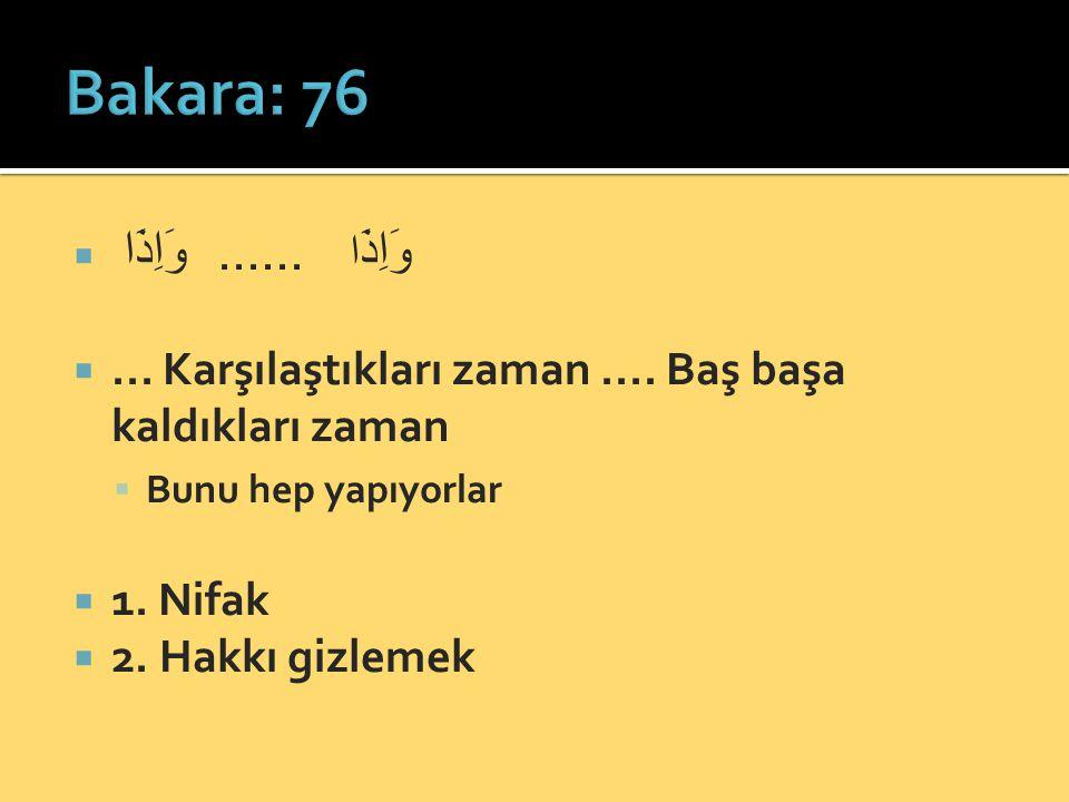 Bakara: 76 وَاِذَا ...... وَاِذَا