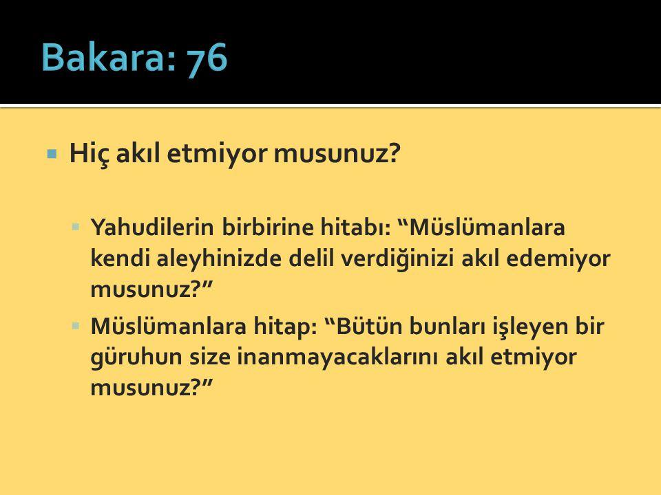 Bakara: 76 Hiç akıl etmiyor musunuz