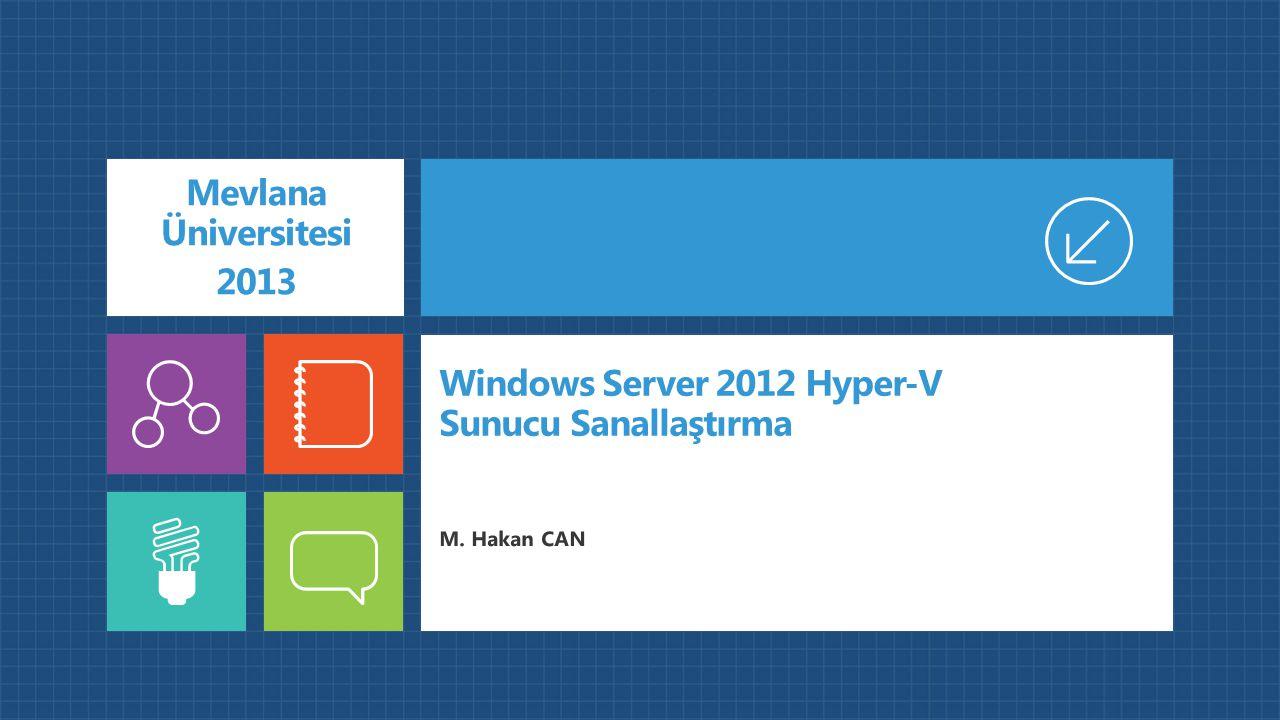 Windows Server 2012 Hyper-V Sunucu Sanallaştırma