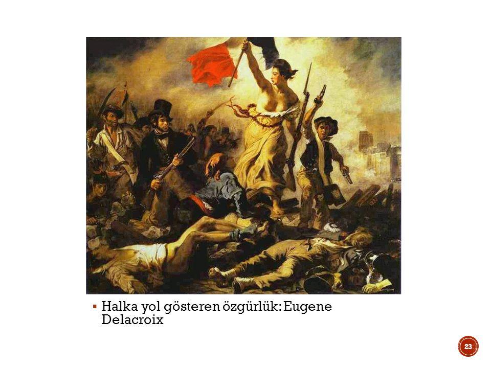 Halka yol gösteren özgürlük: Eugene Delacroix