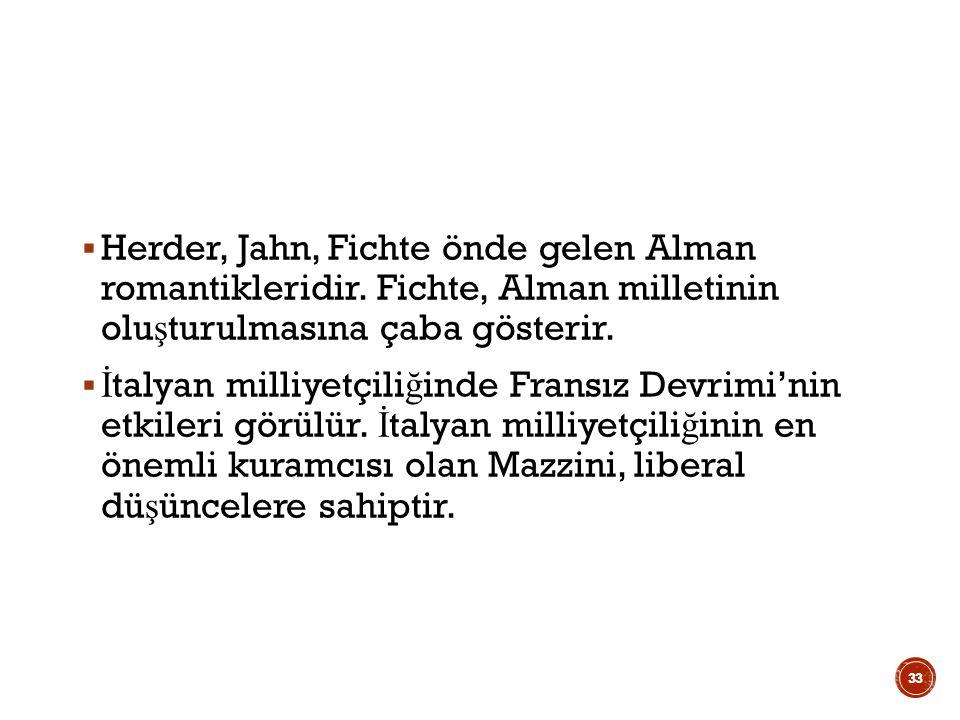 Herder, Jahn, Fichte önde gelen Alman romantikleridir